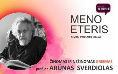 Prof. dr. Arūno Sverdiolo paskaita ŽINOMAS IR NEŽINOMAS GREIMAS