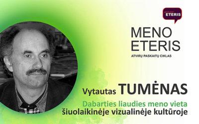 Dr. Vytauto Tumėno paskaita DABARTIES LIAUDIES MENO VIETA ŠIUOLAIKINĖJE VIZUALINĖJE KULTŪROJE