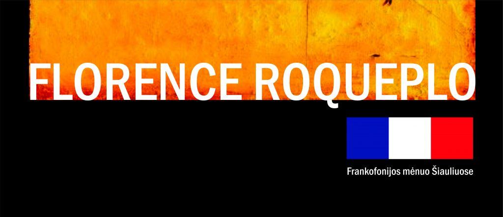 """Florence Roqueplo paroda """"Žemės keliai"""""""