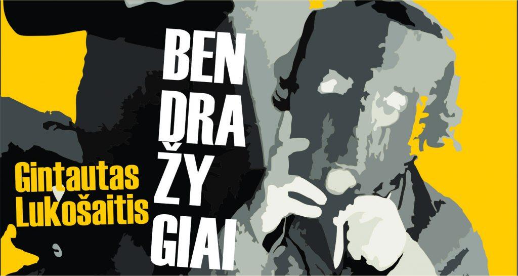 """Gintauto Lukošaičio kūrybos paroda """"Bendražygiai"""""""