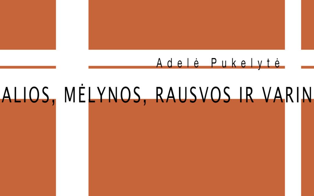 Virtuali Adelės Pukelytės kūrybos darbų paroda ŽALIOS, MĖLYNOS, RAUSVOS IR VARINĖ
