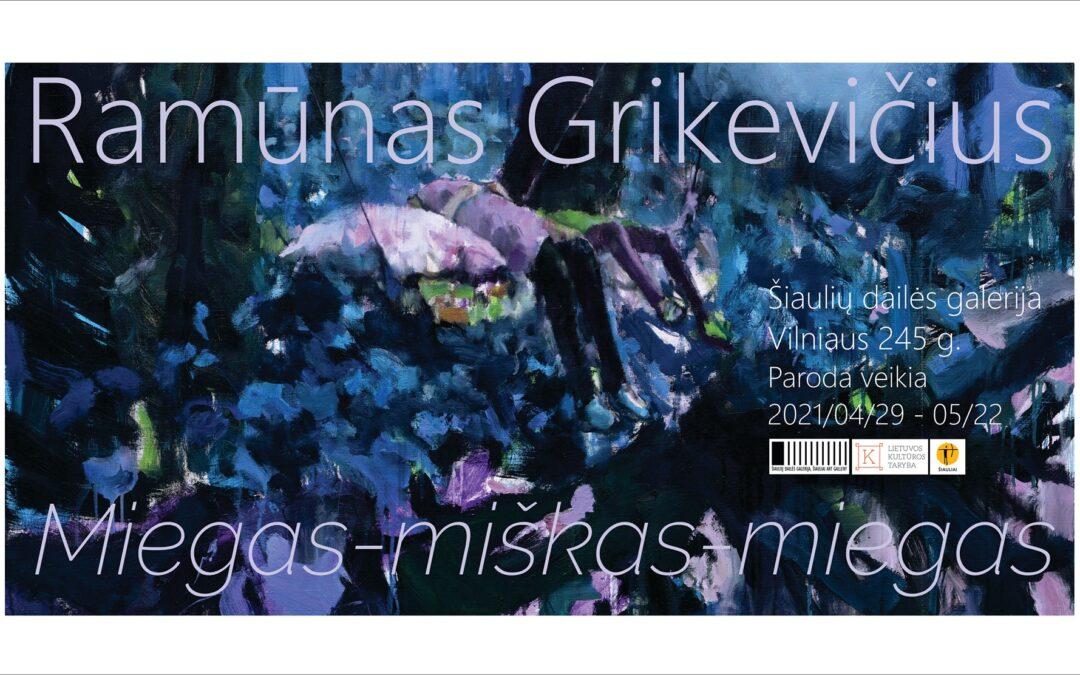 """Ramūno Grikevičiaus tapybos paroda """"Miegas-miškas-miegas"""""""