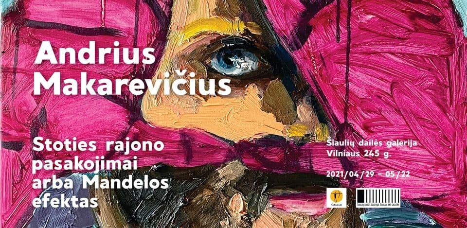 """Andriaus Makarevičiaus tapybos paroda """"Stoties rajono pasakojimai arba Mandelos efektas"""""""